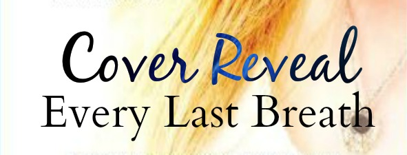 Cover Reveal: Every Last Breath
